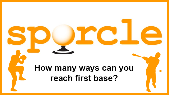 Sporcle: Ways to Reach First Base